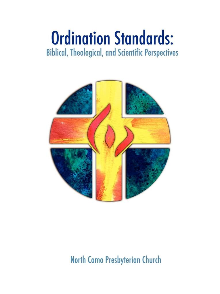 Ordination Standards: Biblical, Theological, and Scientific Perspectives als Taschenbuch