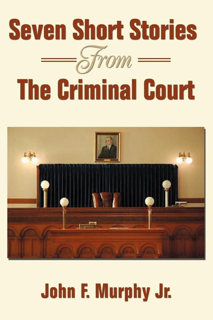 Seven Short Stories from the Criminal Court als Buch