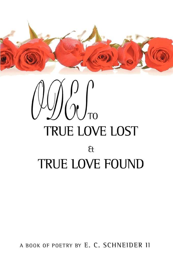 Odes to True Love Lost and True Love Found als Taschenbuch