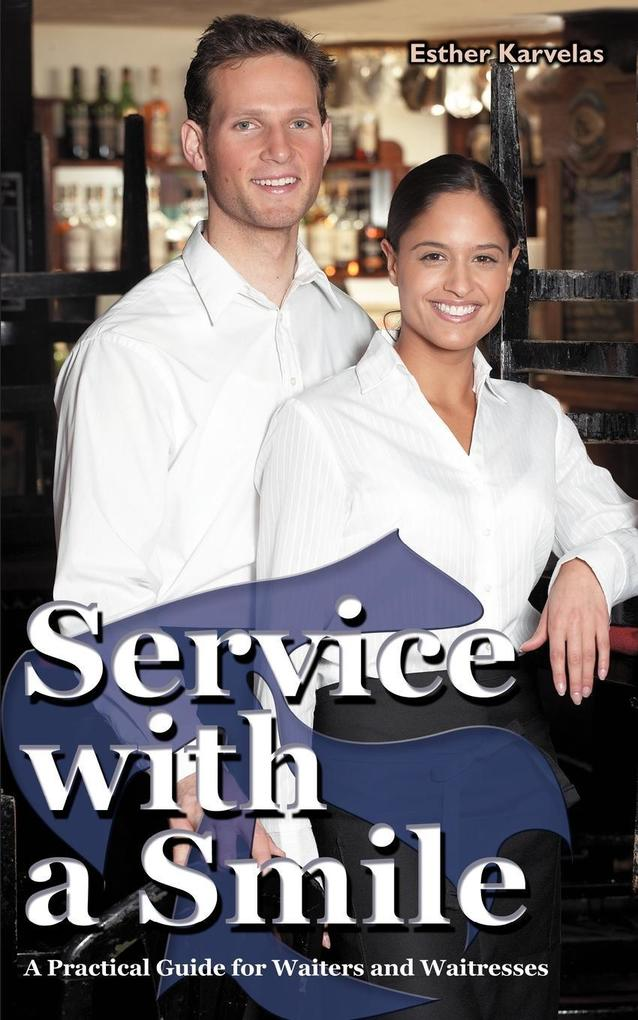 Service with a Smile: A Practical Guide for Waiters and Waitresses als Taschenbuch