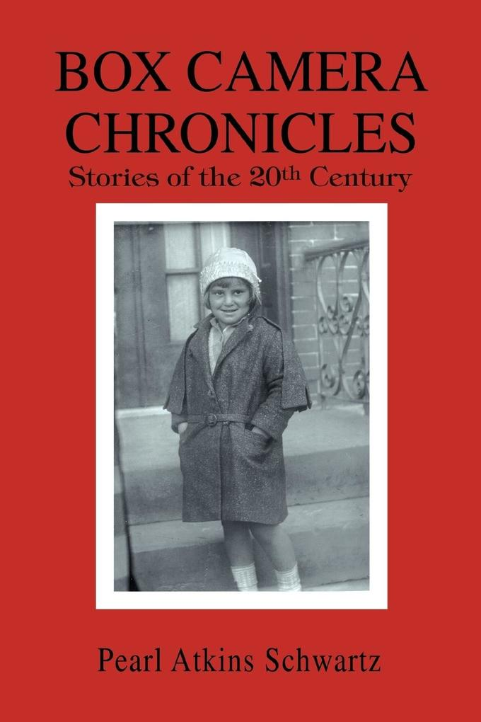 Box Camera Chronicles: Stories of the 20th Century als Buch
