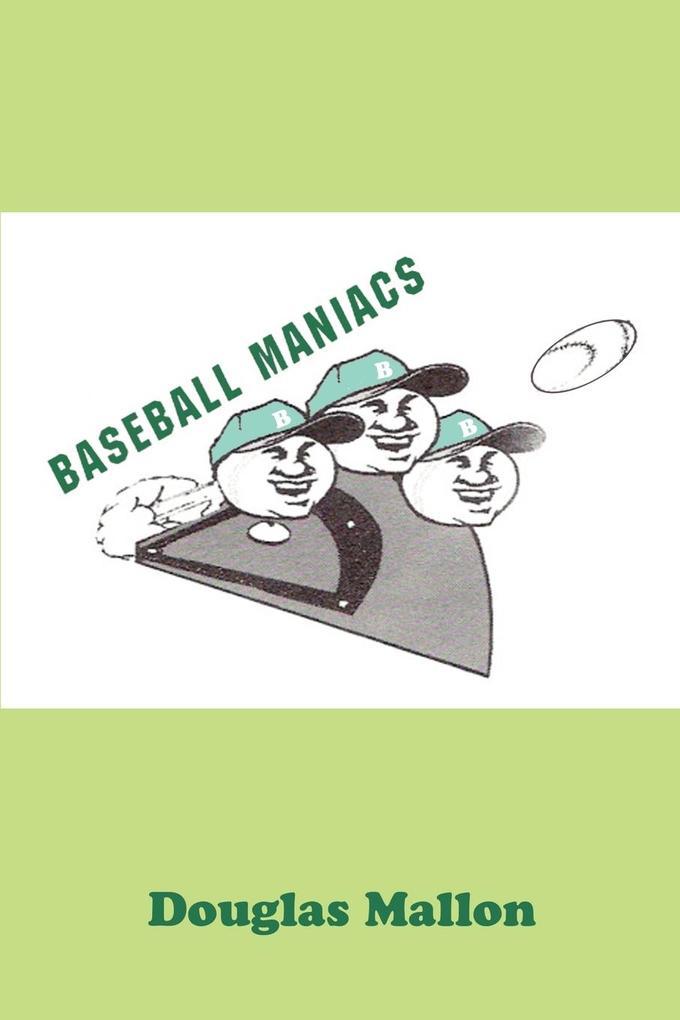 Baseball Maniacs als Taschenbuch