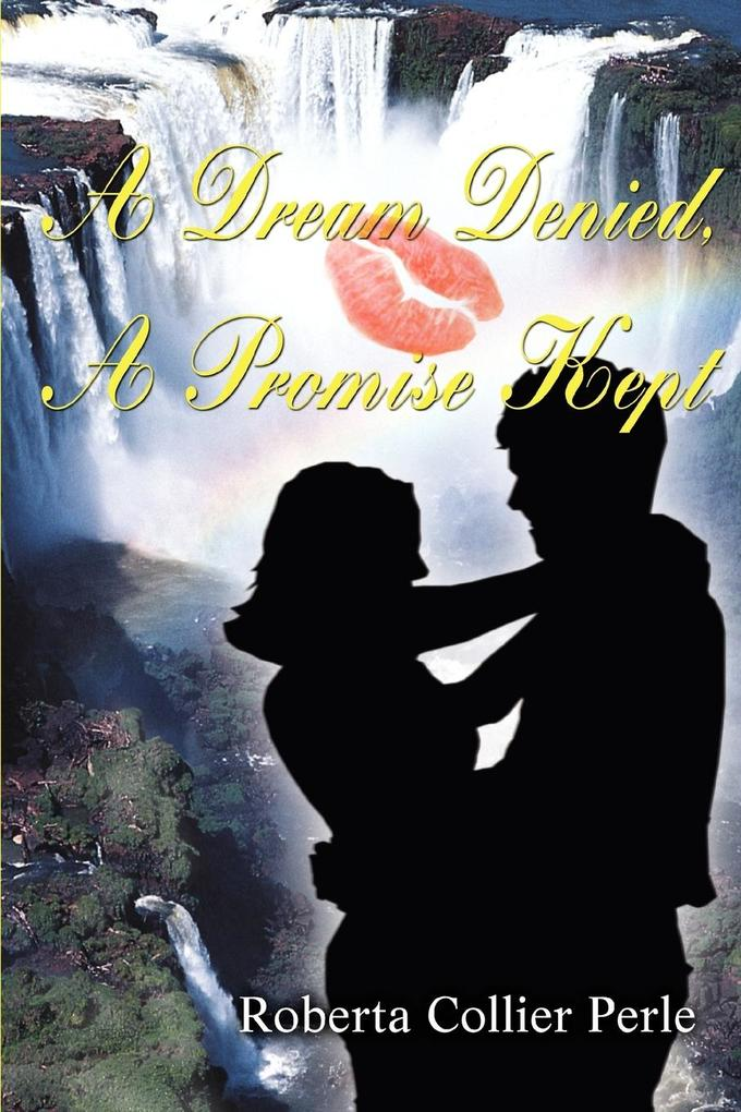 A Dream Denied, a Promise Kept als Buch