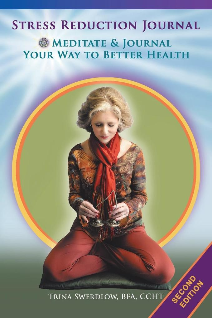 Stress Reduction Journal: Meditate and Journal Your Way to Better Health als Taschenbuch