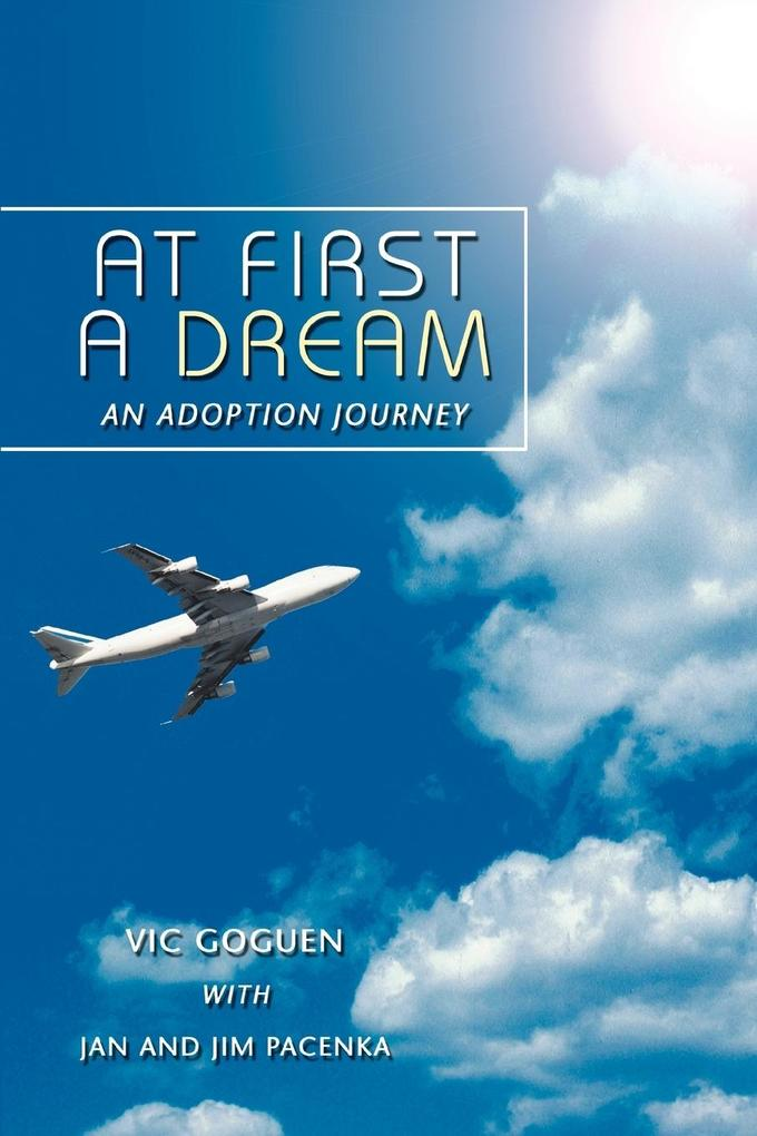 At First a Dream: An Adoption Journey als Taschenbuch