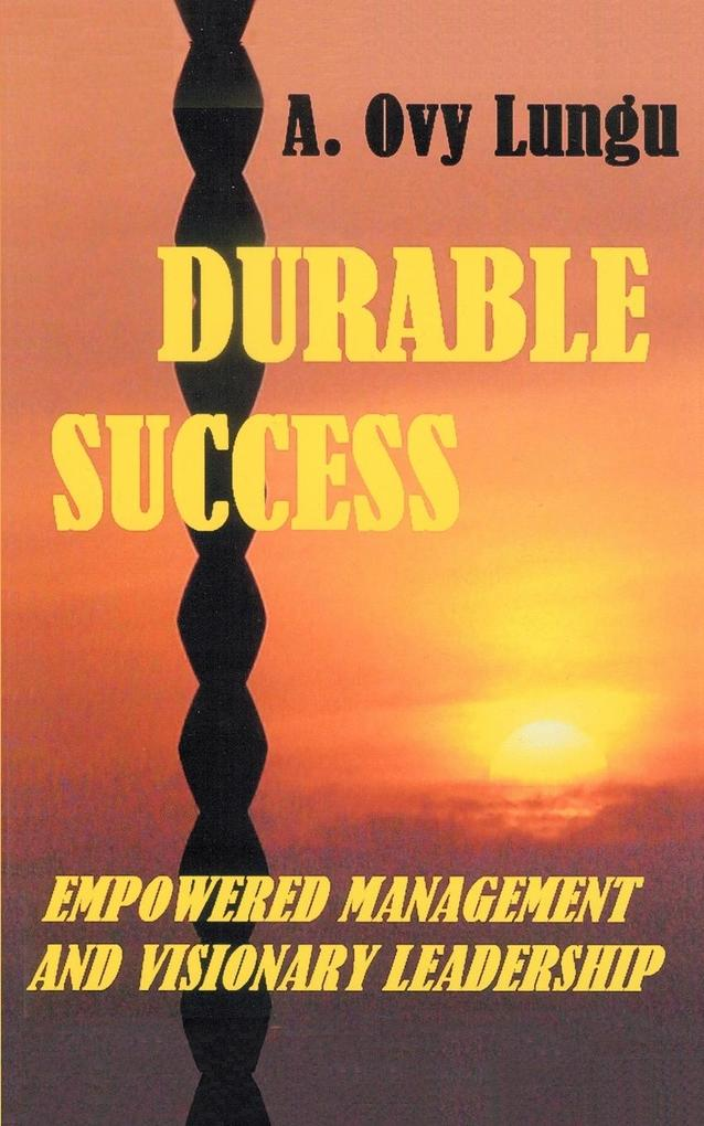 Durable Success: Empowered Management and Visionary Leadership als Taschenbuch