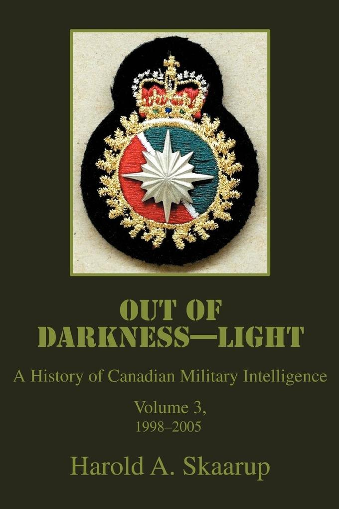 Out of Darkness--Light: A History of Canadian Military Intelligence als Taschenbuch