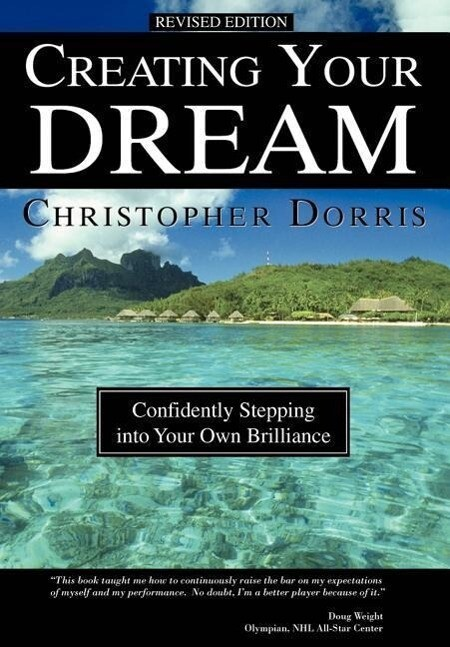 Creating Your Dream: Confidently Stepping Into Your Own Brilliance als Buch
