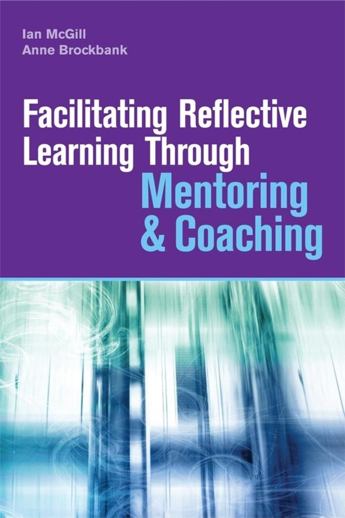 Facilitating Reflective Learning Through Mentoring & Coaching als Buch