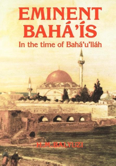Eminent Bahá'ís in the time of Bahá'u'lláh als Buch