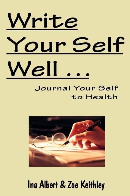 Write Your Self Well ... Journal Your Self to Health als Taschenbuch