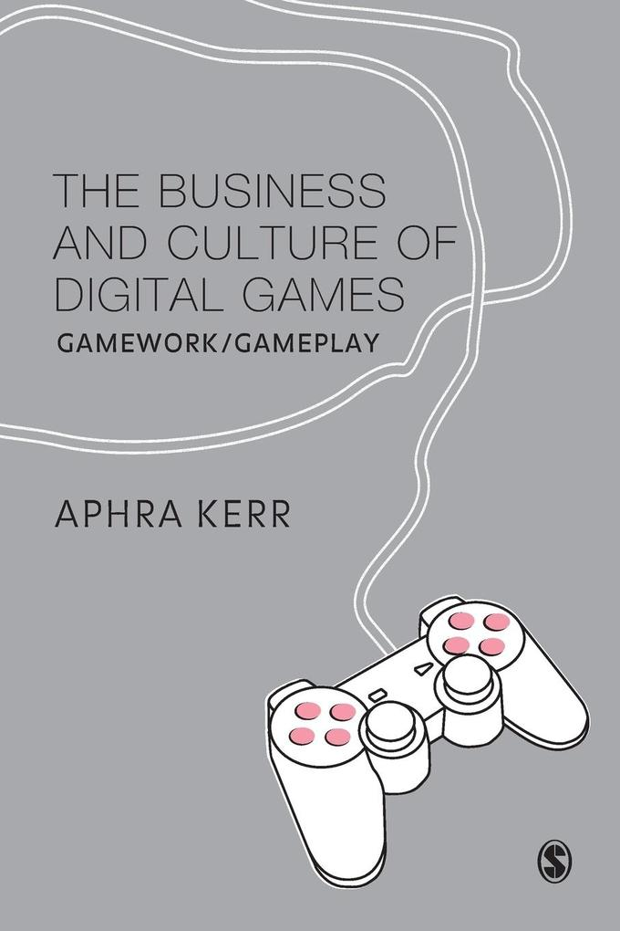 The Business and Culture of Digital Games als Taschenbuch