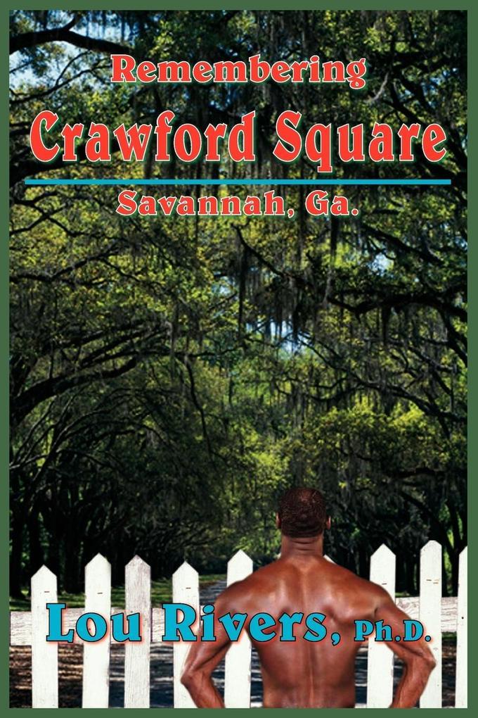 Remembering Crawford Square: Savannah, Ga. als Taschenbuch
