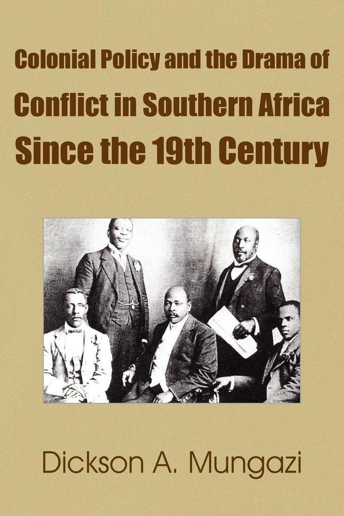 Colonial Policy and the Drama of Conflict in Southern Africa Since the 19th Century als Taschenbuch