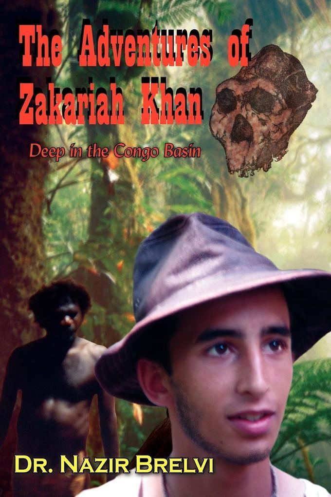 The Adventures of Zakariah Khan: Deep in the Congo Basin als Taschenbuch