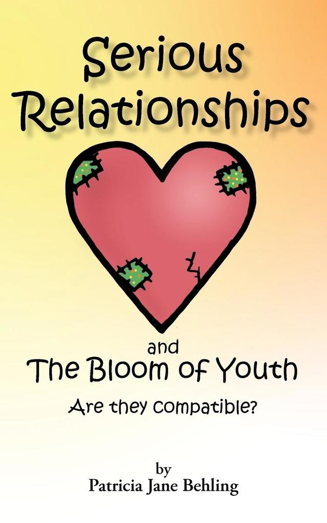 Serious Relationships and the Bloom of Youth-Are They Compatible? als Taschenbuch