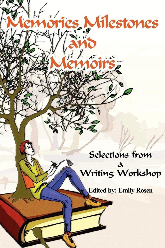 Memories Milestones and Memoirs: Selections from a Writing Workshop als Buch