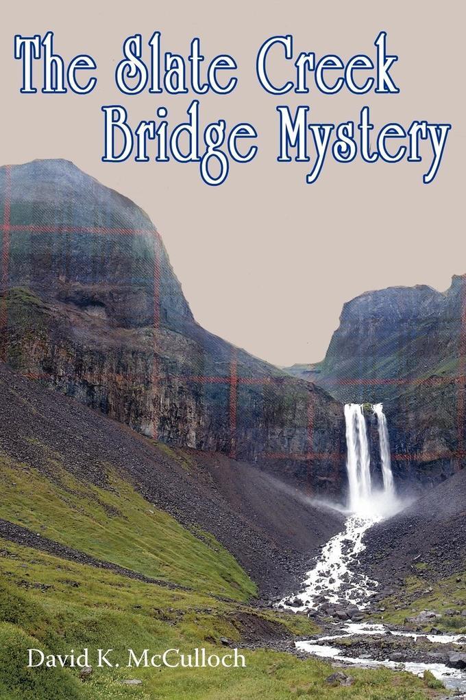 The Slate Creek Bridge Mystery als Buch
