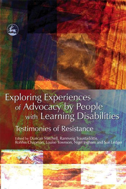 Exploring Experiences of Advocacy by People with Learning Disabilities: Testimonies of Resistance als Buch