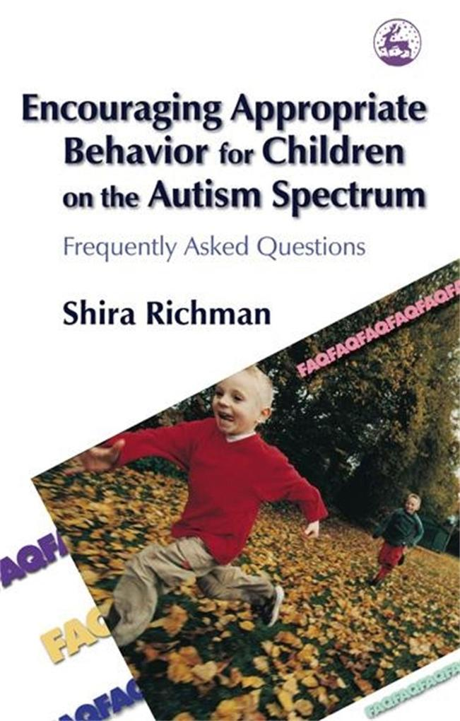 Encouraging Appropriate Behavior for Children on the Autism Spectrum: Frequently Asked Questions als Buch