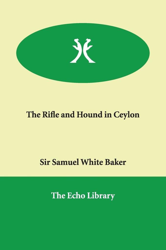 The Rifle and Hound in Ceylon als Taschenbuch