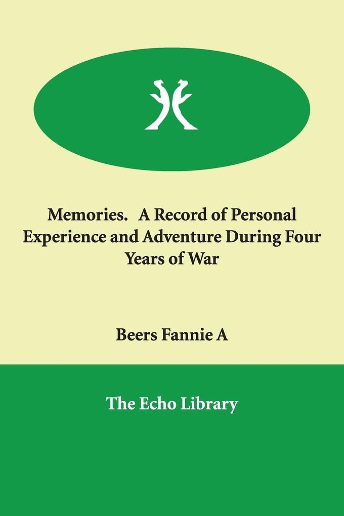 Memories. a Record of Personal Experience and Adventure During Four Years of War als Taschenbuch