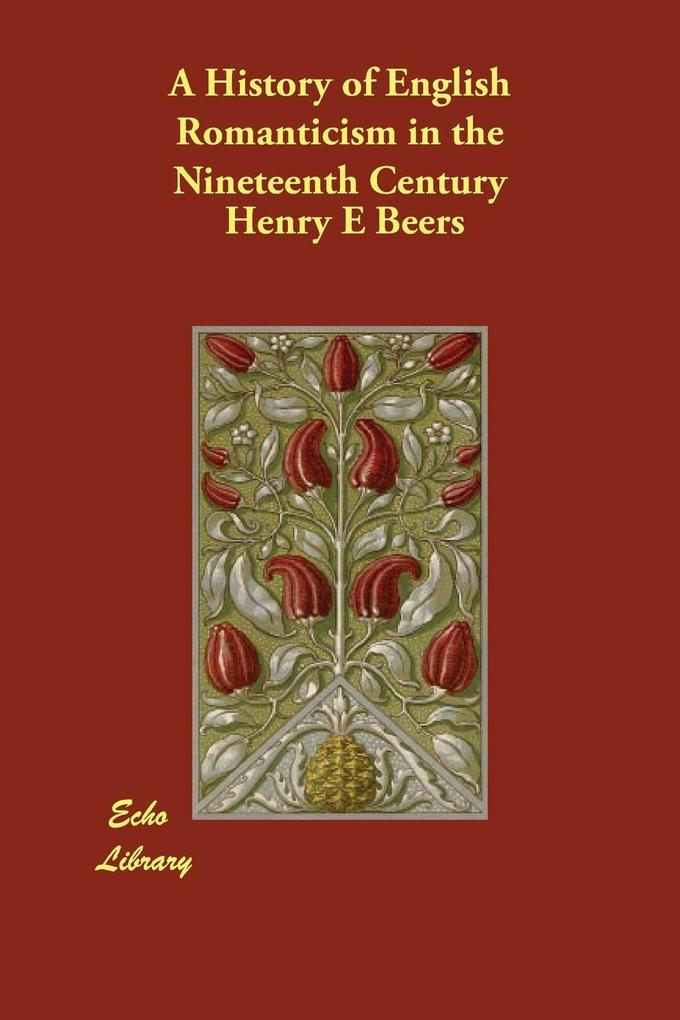 A History of English Romanticism in the Nineteenth Century als Taschenbuch
