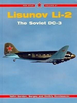 Lisunov Li-2: The Soviet DC-3 als Taschenbuch