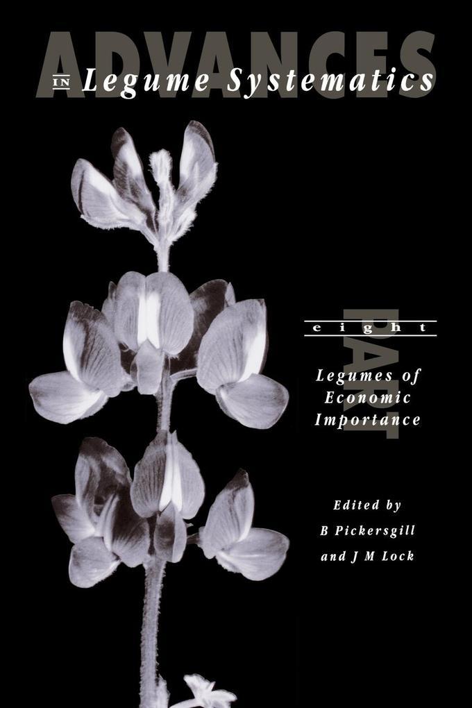 Advances in Legume Systematics Part 8. Legumes of Economic Importance als Taschenbuch