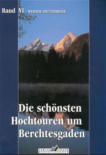 Die schönsten Hochtouren um Berchtesgaden (Bd. 6) als Buch