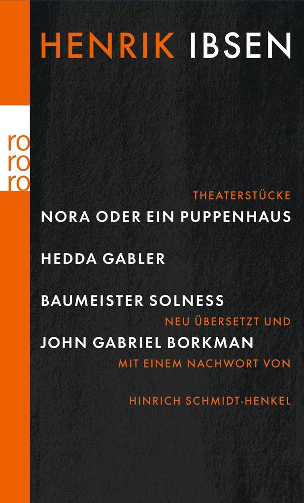 Nora oder Ein Puppenhaus. Hedda Gabler. Baumeister Solness. John Gabriel Borkman als Taschenbuch