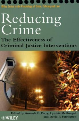Reducing Crime: The Effectiveness of Criminal Justice Interventions als Buch
