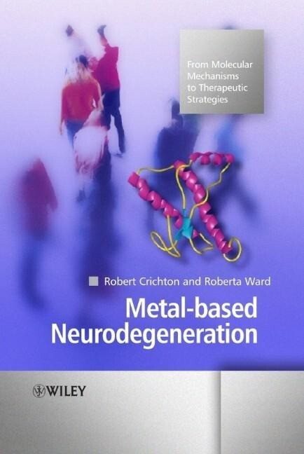 Metal-Based Neurodegeneration: From Molecular Mechanisms to Therapeutic Strategies als Buch