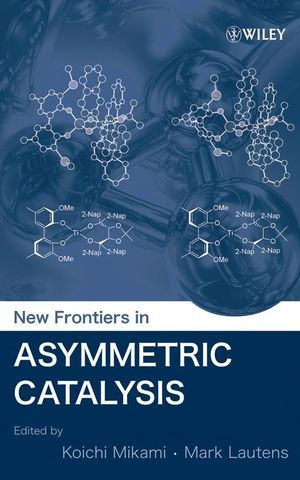 New Frontiers in Asymmetric Catalysis als Buch