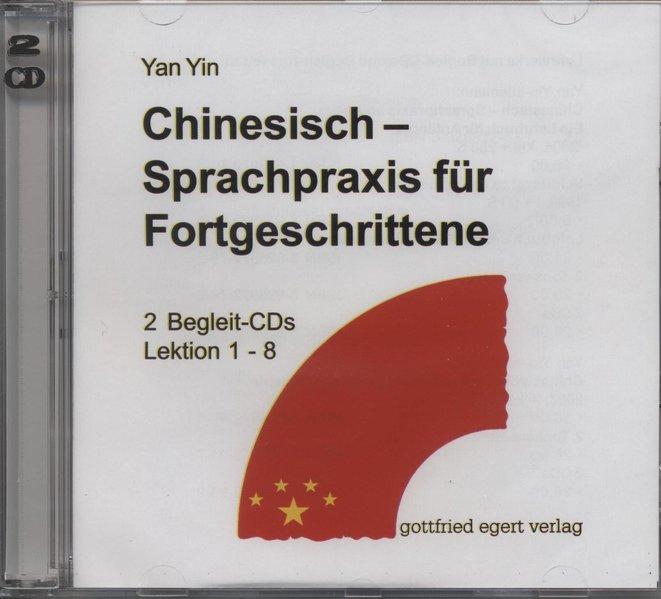 Chinesisch - Sprachpraxis für Fortgeschrittene. 2 Begleit - CD's als Hörbuch