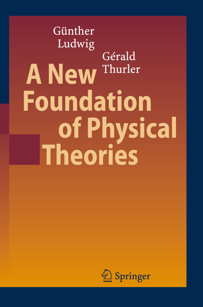 A New Foundation of Physical Theories als Buch