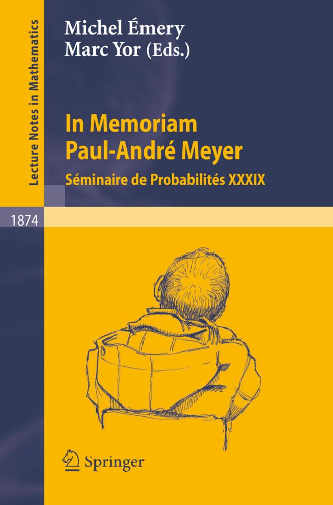 In Memoriam Paul-André Meyer - Séminaire de Probabilités XXXIX als Buch