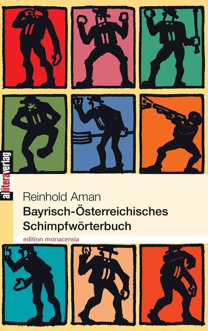 Bayrisch-Österreichisches Schimpfwörterbuch als Buch
