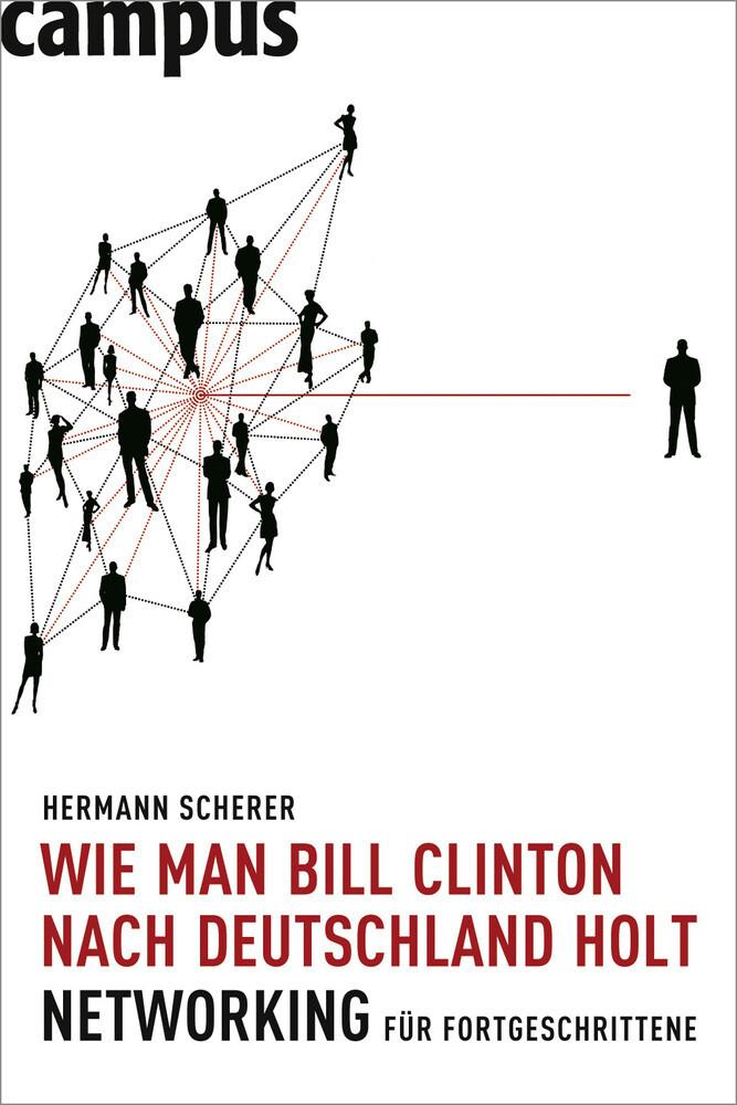 Wie man Bill Clinton nach Deutschland holt als Buch