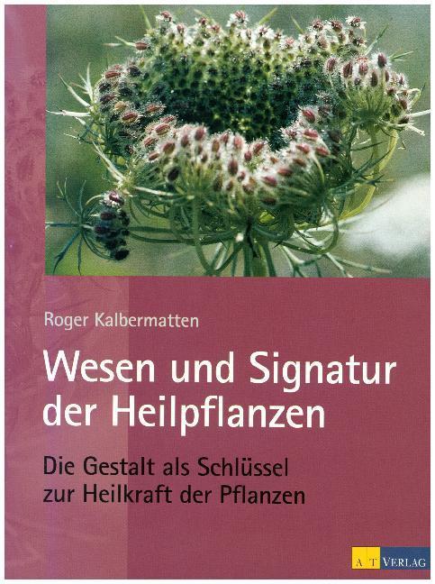 Wesen und Signatur der Heilpflanzen als Buch