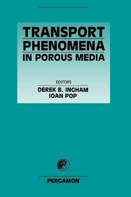 Transport Phenomena in Porous Media als Buch