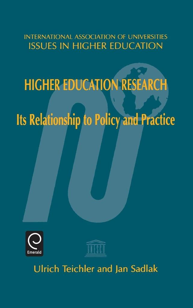 Higher Education Researchits Relationship to Policy and Practiceissues in Higher Education Series (Ihes) Volume 15 als Buch