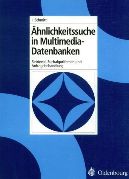 Ähnlichkeitssuche in Multimedia-Datenbanken als Buch