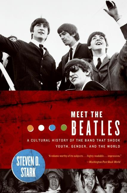 Meet the Beatles: A Cultural History of the Band That Shook Youth, Gender, and the World als Taschenbuch