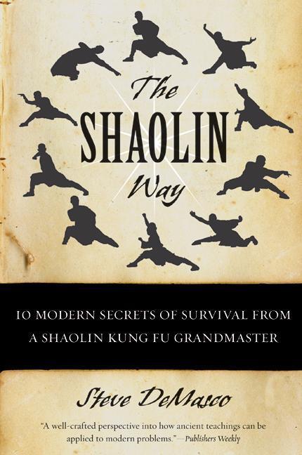 The Shaolin Way: 10 Modern Secrets of Survival from a Shaolin Kung Fu Grandmaster als Taschenbuch