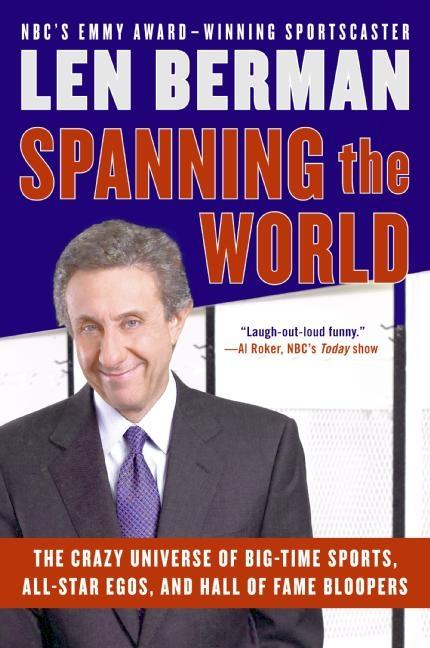 Spanning the World: The Crazy Universe of Big-Time Sports, All-Star Egos, and Hall of Fame Bloopers als Taschenbuch