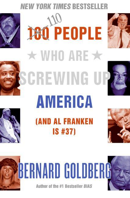 100 People Who Are Screwing Up America: (And Al Franken Is #37) als Buch