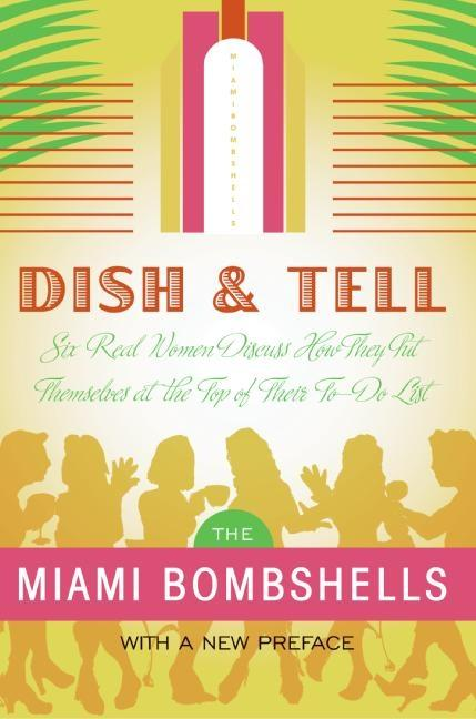Dish and Tell: Six Real Women Discuss How They Put Themselves at the Top of Their To-Do List als Taschenbuch