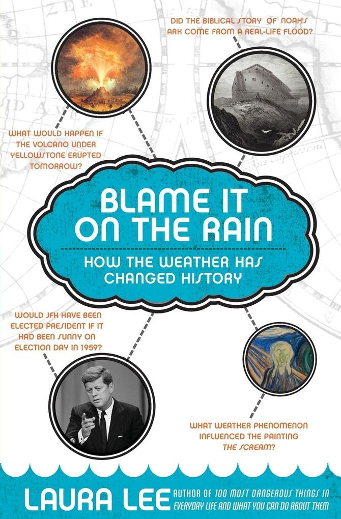 Blame It on the Rain: How the Weather Has Changed History als Buch