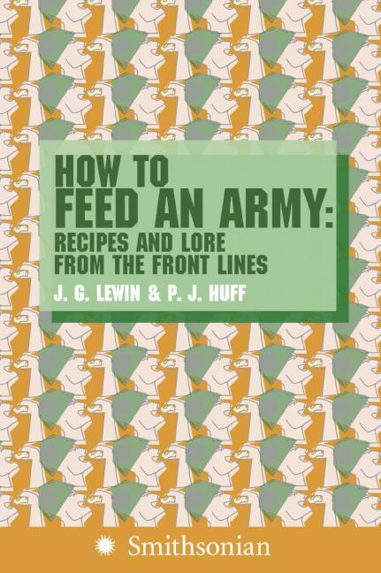 How to Feed an Army: Recipes and Lore from the Front Lines als Taschenbuch